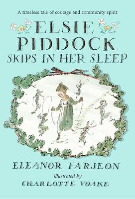 Cover for Elsie Piddock Skips in Her Sleep by Eleanor Farjeon