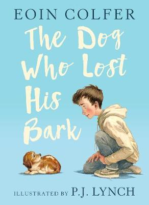 Cover for The Dog Who Lost His Bark by Eoin Colfer