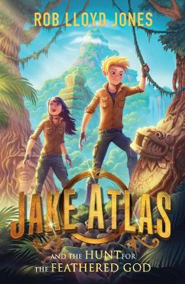 Cover for Jake Atlas and the Hunt for the Feathered God by Rob Lloyd Jones