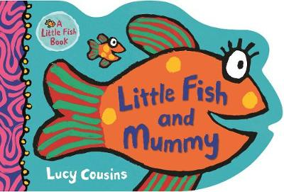 Cover for Little Fish and Mummy by Lucy Cousins