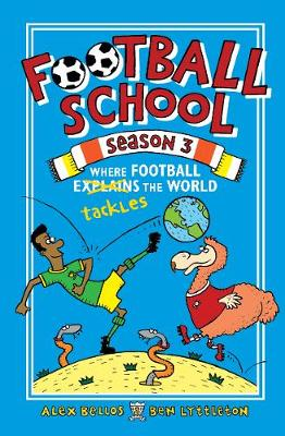 Cover for Football School Season 3: Where Football Explains the World by Alex Bellos, Ben Lyttleton