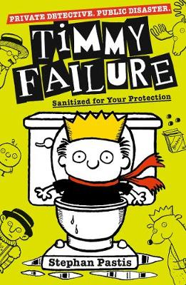 Cover for Timmy Failure: Sanitized for Your Protection by Stephan Pastis