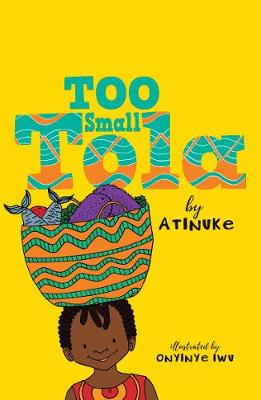 Cover for Too Small Tola by Atinuke