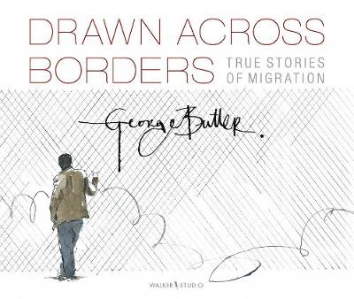 Drawn Across Borders: True Stories of Migration