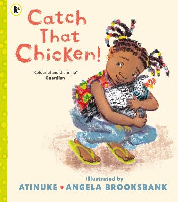Cover for Catch That Chicken! by Atinuke
