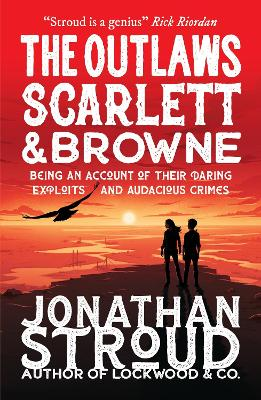 Cover for The Outlaws Scarlett and Browne by Jonathan Stroud