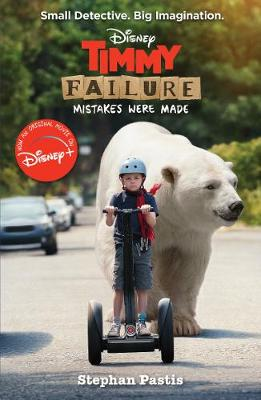 Cover for Timmy Failure: Mistakes Were Made by Stephan Pastis