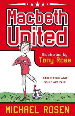 Cover for Macbeth United: A Football Tragedy by Michael Rosen