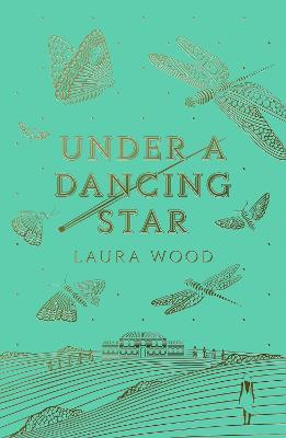Cover for Under A Dancing Star by Laura Wood