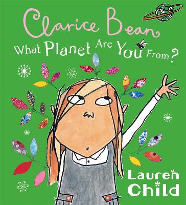 Book Cover for Clarice Bean; What Planet Are You From? by Lauren Child
