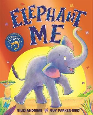 Cover for Elephant Me by Giles Andreae