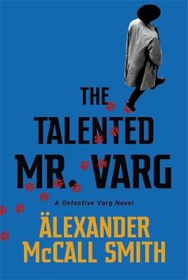 Cover for The Talented Mr Varg by Alexander Mccall Smith