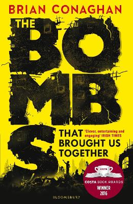 Cover for The Bombs That Brought Us Together by Brian Conaghan