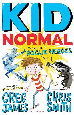 Cover for Kid Normal and the Rogue Heroes by Greg James, Chris Smith