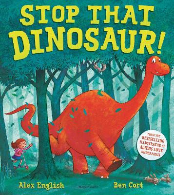 Stop That Dinosaur! by Alex English Book Cover
