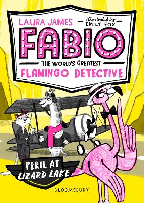 Cover for Fabio the World's Greatest Flamingo Detective: Peril at Lizard Lake by Laura James