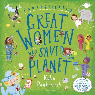 Cover for Fantastically Great Women Who Saved the Planet by Kate Pankhurst