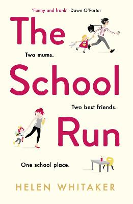 Cover for The School Run The perfect summer read for mums in 2019 by Helen Whitaker