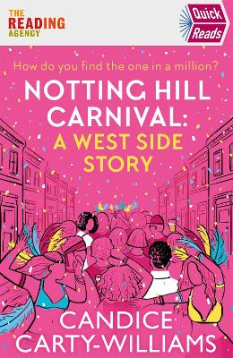 Cover for Notting Hill Carnival (Quick Reads) A West Side Story by Candice Carty-Williams
