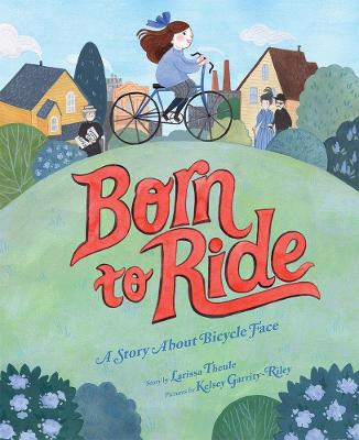 Cover for Born to Ride by Larissa Theule