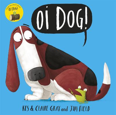 Cover for Oi Dog! by Kes Gray, Claire Gray