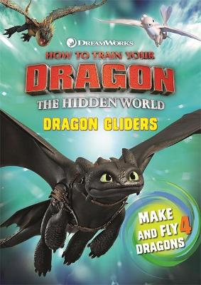 Cover for How To Train Your Dragon The Hidden World: Dragon Gliders by DreamWorks Animation