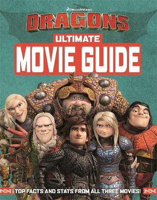 Cover for How To Train Your Dragon The Hidden World: Ultimate Movie Guide by DreamWorks Animation