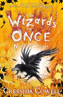 Cover for The Wizards of Once: Never and Forever Book 4 by Cressida Cowell