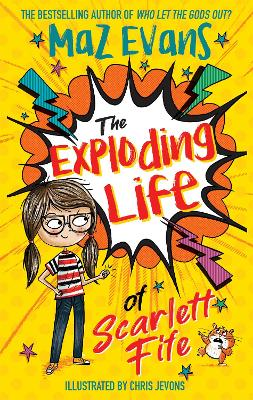Cover for The Exploding Life of Scarlett Fife Book 1 by Maz Evans