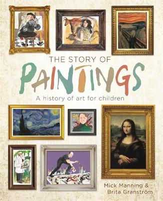 Cover for The Story of Paintings A history of art for children by Mick Manning