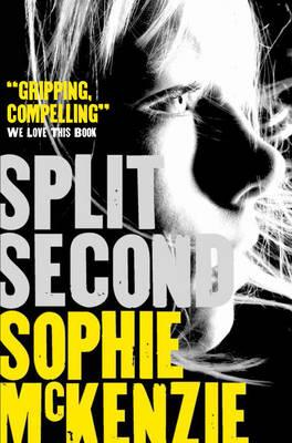 Read Split Second By Sophie Mckenzie