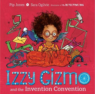 Cover for Izzy Gizmo and the Invention Convention by Pip Jones