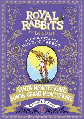 Cover for Royal Rabbits of London: The Hunt for the Golden Carrot by Santa Montefiore, Simon Sebag Montefiore