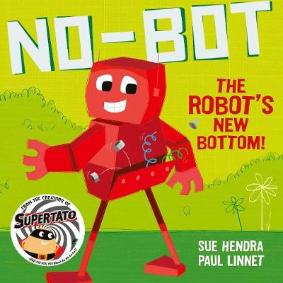 Cover for No-Bot The Robot's New Bottom by Sue Hendra, Paul Linnet