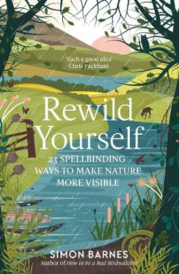 Rewild Yourself 23 Spellbinding Ways to Make Nature More Visible
