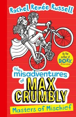 Cover for Misadventures of Max Crumbly 3 Masters of Mischief by Rachel Renee Russell