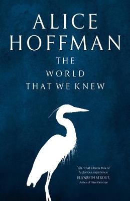 Cover for The World That We Knew by Alice Hoffman