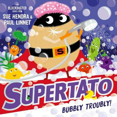 Cover for Supertato: Bubbly Troubly by Sue Hendra & Paul Linnet