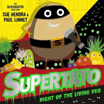 Cover for Supertato Night of the Living Veg by Sue Hendra & Paul Linnet