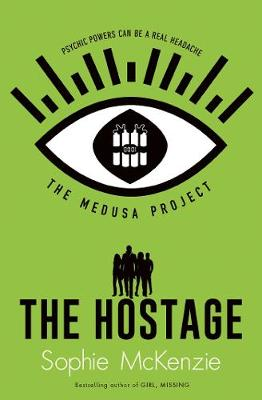 Cover for The Medusa Project: The Hostage by Sophie Mckenzie