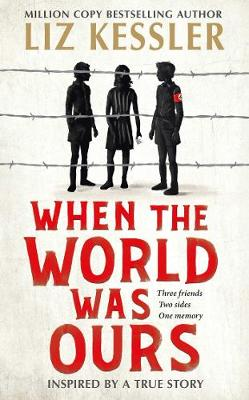 Cover for When The World Was Ours by Liz Kessler