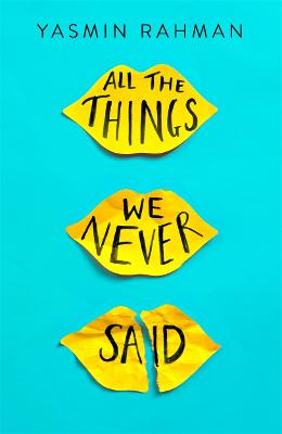Cover for All the Things We Never Said by Yasmin Rahman