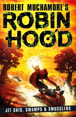 Cover for Robin Hood 3: Jet Skis, Swamps & Smugglers by Robert Muchamore