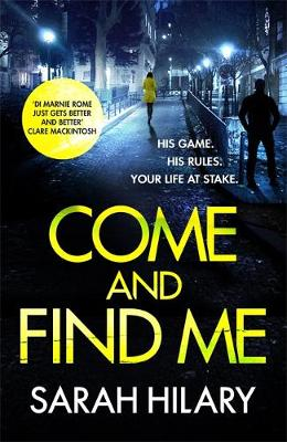 Cover for Come and Find Me  by Sarah Hilary