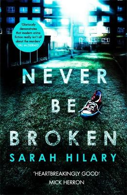 Cover for Never Be Broken by Sarah Hilary