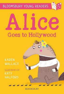 Cover for Alice Goes to Hollywood: A Bloomsbury Young Reader by Karen Wallace