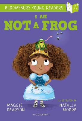 Cover for I Am Not A Frog: A Bloomsbury Young Reader by Maggie Pearson