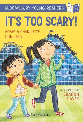 Cover for It's Too Scary! A Bloomsbury Young Reader by Adam Guillain, Charlotte Guillain