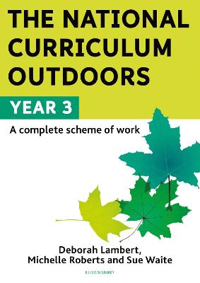 Cover for The National Curriculum Outdoors: Year 3 by Deborah Lambert, Michelle Roberts, Sue Waite