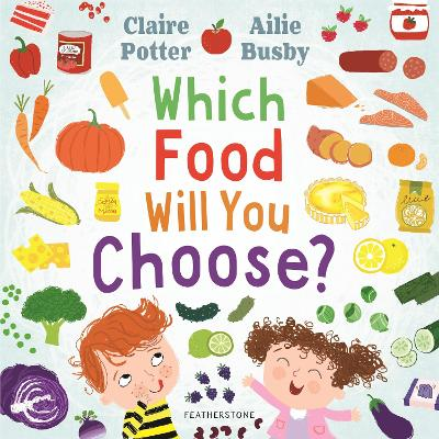 Cover for Which Food Will You Choose? by Claire Potter
